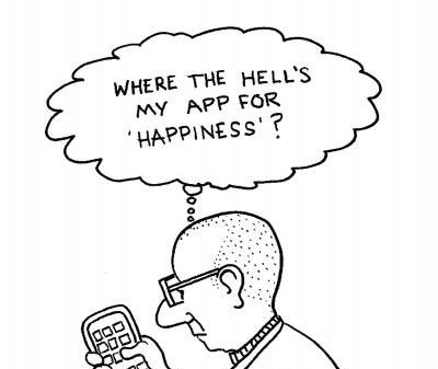 'Where the hell's my app for happiness?'